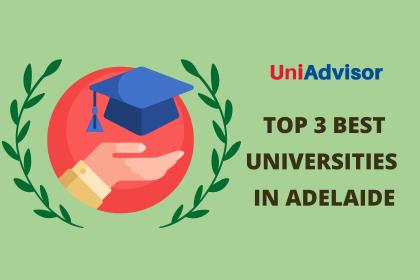 TOP 3 BEST UNIVERSITIES IN ADELAIDE